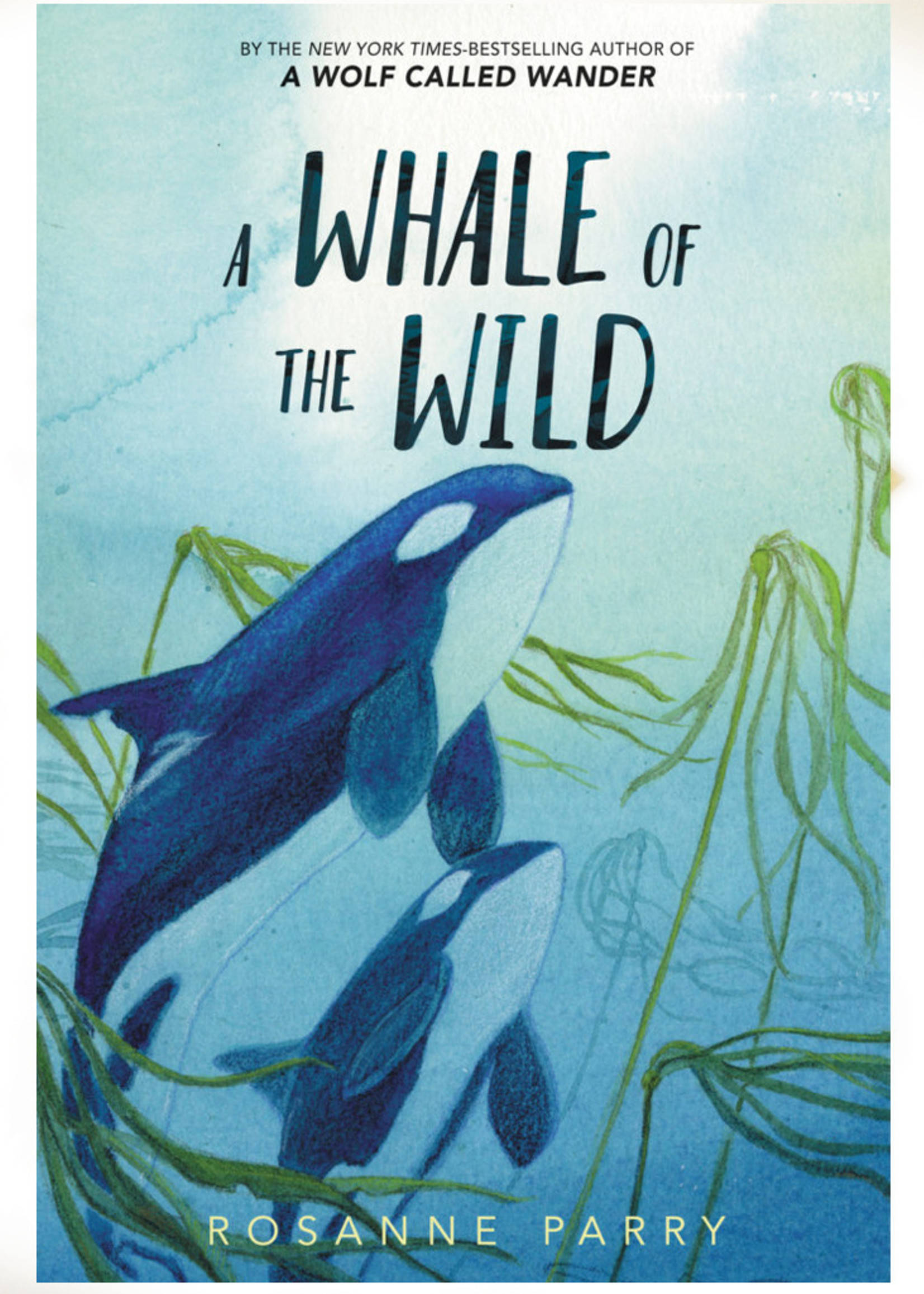 A Whale of the Wild - Hardcover