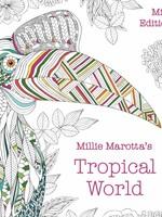 Millie Marotta Adult Coloring Book, Tropical World: Mini Edition - PB