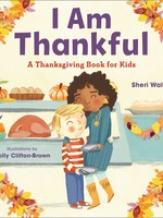 I Am Thankful: A Thanksgiving Book for Kids - PB