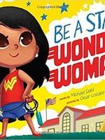 Capstone Press Be a Star, Wonder Woman!  DC Super Heroes - HC