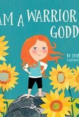 Sounds True I Am A Warrior Goddess - Hardcover