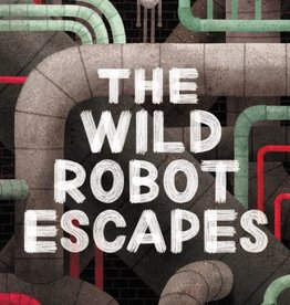 The Wild Robot #02, The Wild Robot Escapes - HC