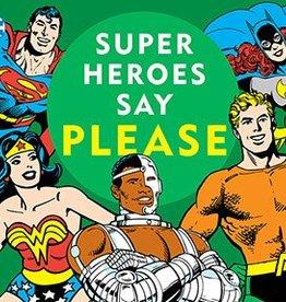 DOWNTOWN BOOKWORKS DC SUPER HEROES SUPER HEROES SAY PLEASE BOARD BOOK