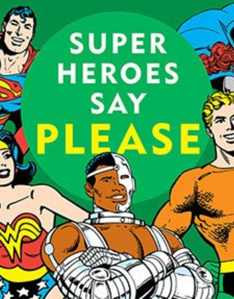 DOWNTOWN BOOKWORKS DC SUPER HEROES SUPER HEROES SAY PLEASE BOARD BOOK