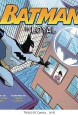 BATMAN IS LOYAL YR PICTURE BOOK