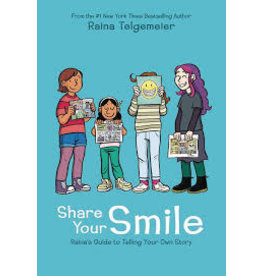GRAPHIX SHARE YOUR SMILE RAINAS GUIDE TO TELLING YOUR OWN STORY HC
