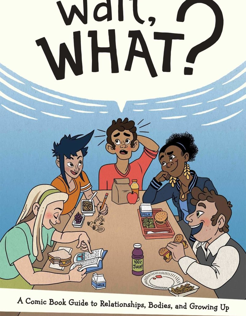 ONI PRESS INC. WAIT WHAT GUIDE TO RELATIONSHIPS BODIES & GROWING UP GN