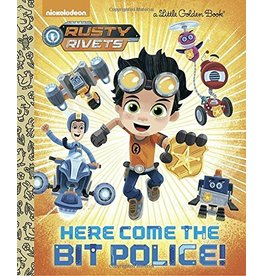Penguin Random House HERE COME THE BIT POLICE! (RUSTY RIVETS) LITTLE GOLDEN BOOK