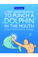 ANDREWS MCMEEL 5 VERY GOOD REASONS FOR PUNCHING A DOLPHIN IN THE MOUTH (& OTHER USEFUL GUIDES) SC