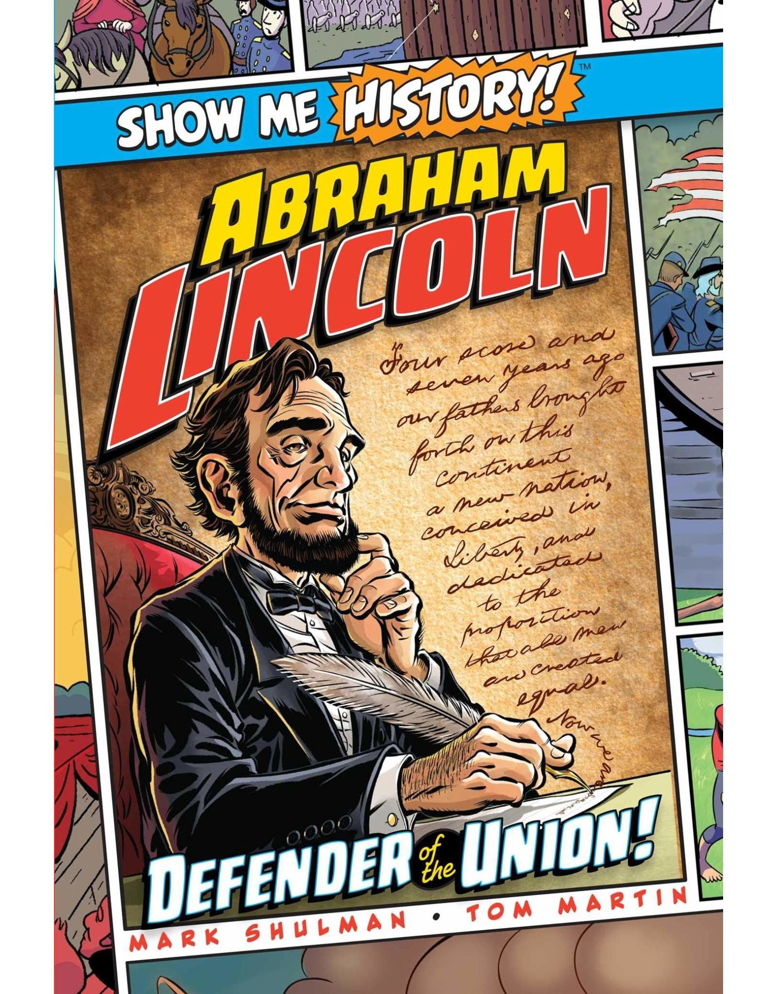 SHOW ME HISTORY GN ABRAHAM LINCOLN DEFENDER OF UNION