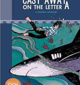 TOON BOOKS CAST AWAY ON THE LETTER A