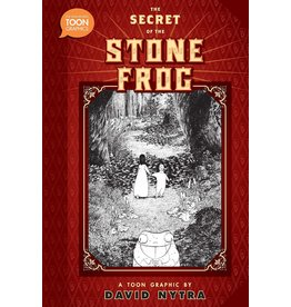TOON BOOKS THE SECRET OF THE STONE FROG