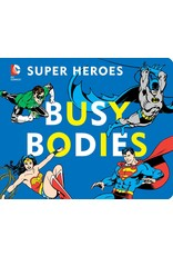 DOWNTOWN BOOKWORKS DC SUPER HEROES BUSY BODIES BOARD BOOK