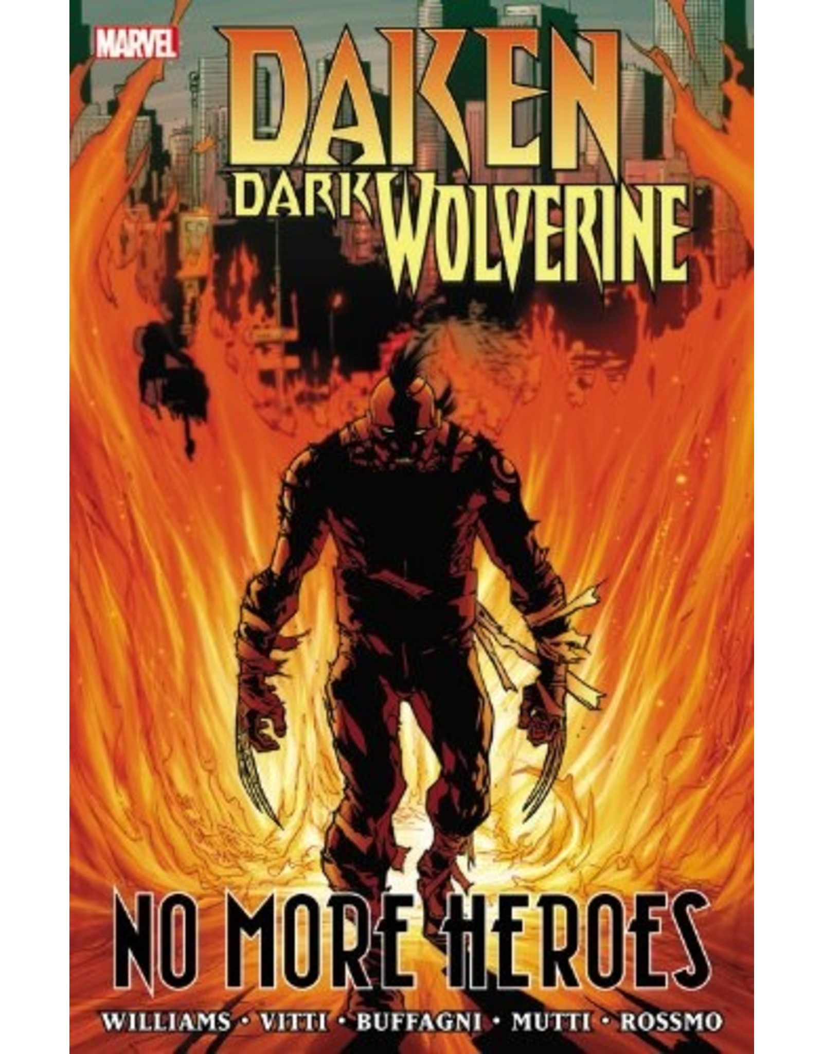 MARVEL COMICS DAKEN DARK WOLVERINE PREM HC NO MORE HEROES