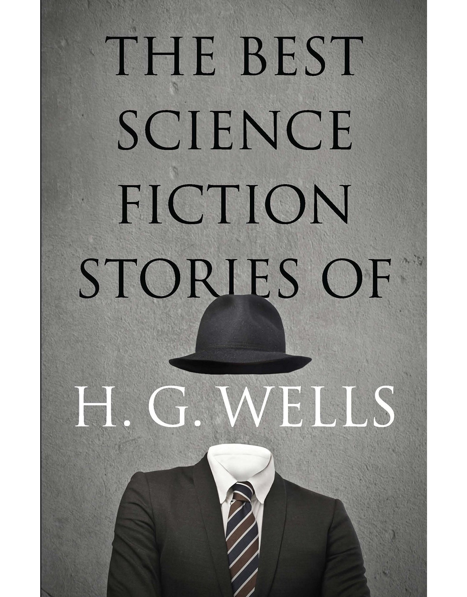 THE BEST SCIENCE FICTION STORIES OF H G WELLS