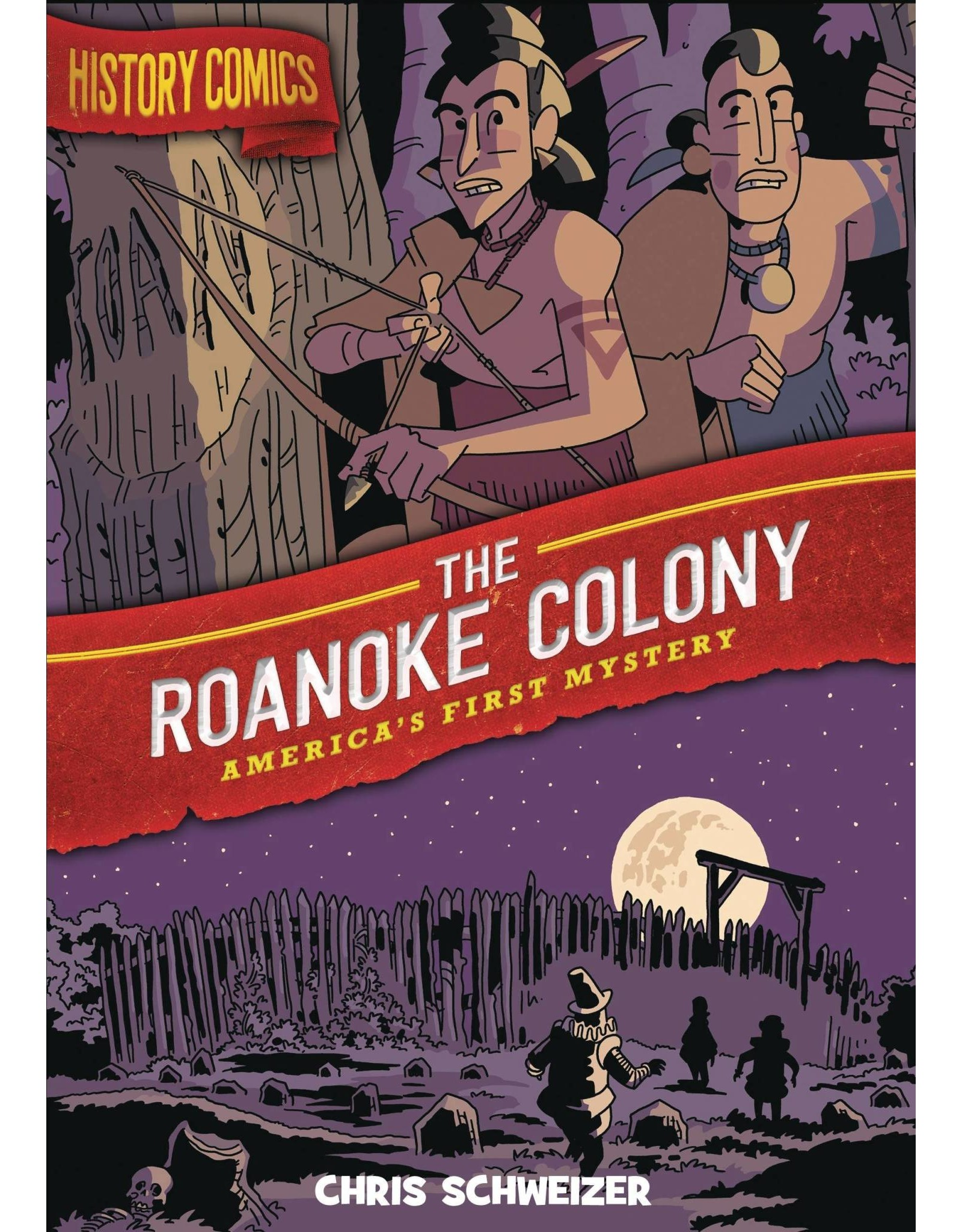 :01 FIRST SECOND HISTORY COMICS GN ROANOKE COLONY