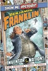 SHOW ME HISTORY GN BENJAMIN FRANKLIN