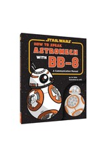 CHRONICLE BOOKS HOW TO SPEAK ASTROMECH WITH BB 8 HC
