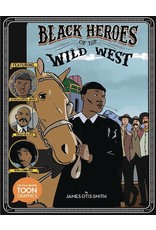 TOON BOOKS BLACK HEROES OF WILD WEST SC YA GN