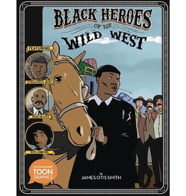 TOON BOOKS BLACK HEROES OF WILD WEST GN