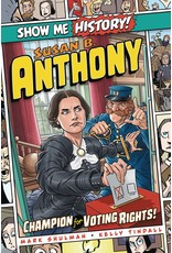 SHOW ME HISTORY GN SUSAN B ANTHONY