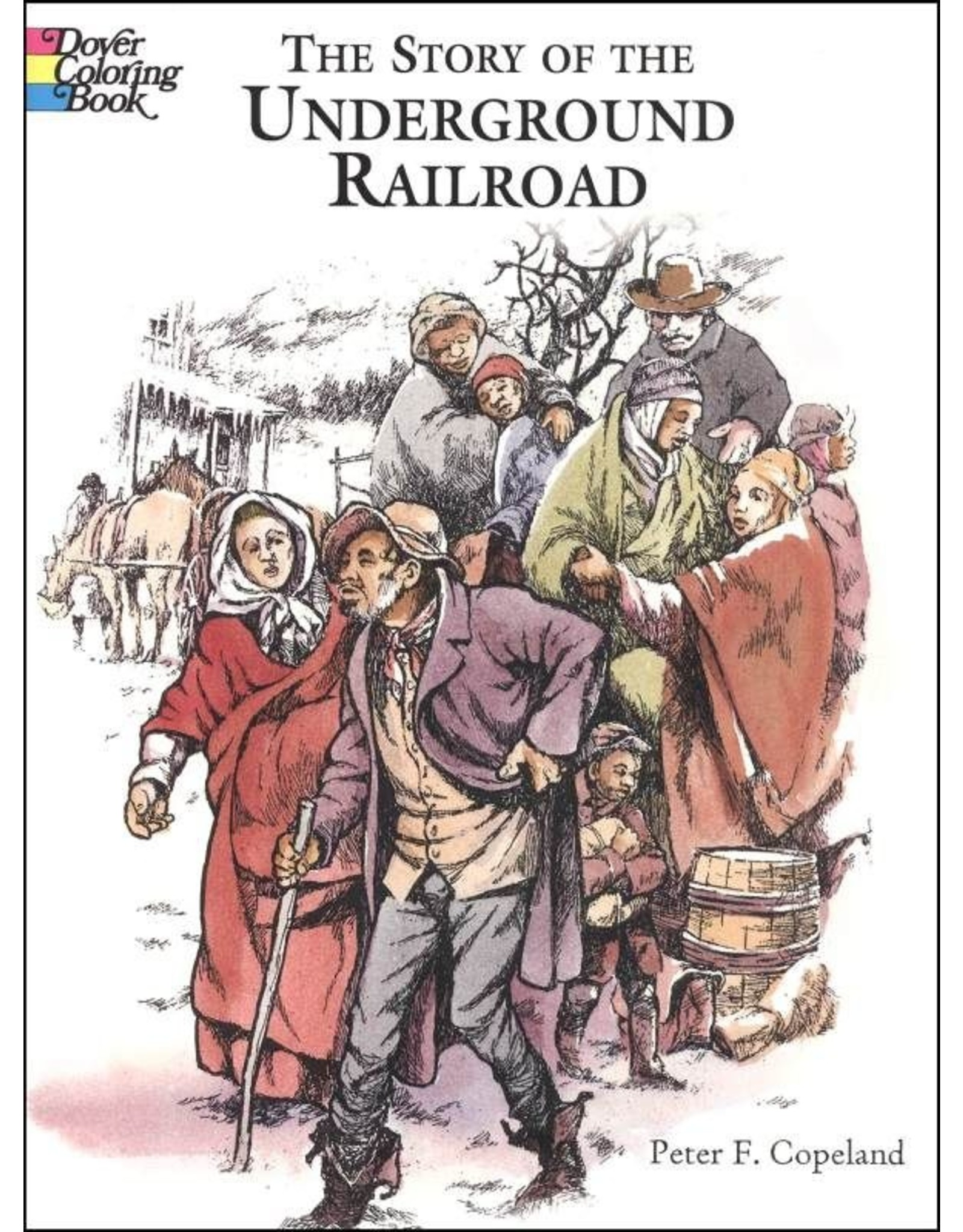 DOVER PUBLICATIONS THE STORY OF THE UNDERGROUND RAILROAD COLORING BOOK
