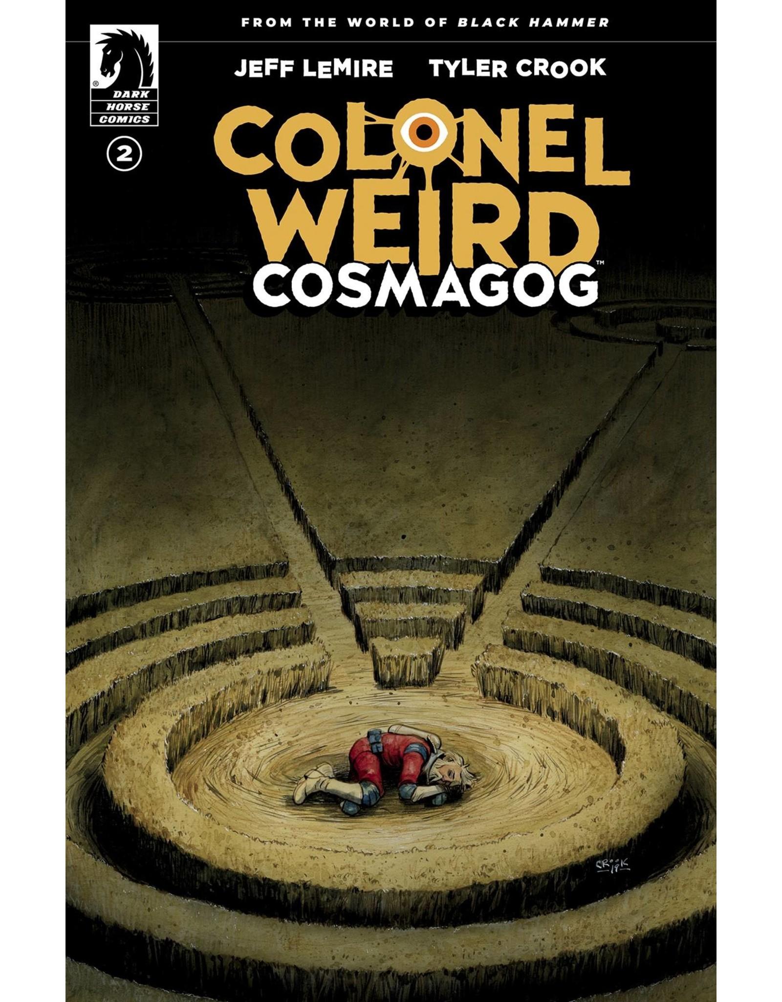 DARK HORSE COMICS COLONEL WEIRD COSMAGOG #2 (OF 4) CVR A CROOK