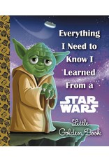 Penguin Random House STAR WARS EVERYTHING I NEED TO KNOW I LEARNED FROM A LITTLE GOLDEN BOOK