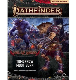 PAIZO PUBLISHING PATHFINDER 2E AGE OF ASHES: TOMORROW MUST BURN ADVENTURE PATH 3