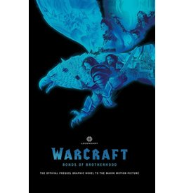 LEGENDARY COMICS WARCRAFT BONDS OF BROTHERHOOD OGN