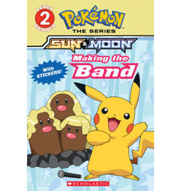 SCHOLASTIC INC. POKEMON SERIES SUN & MOON MAKING THE BAND