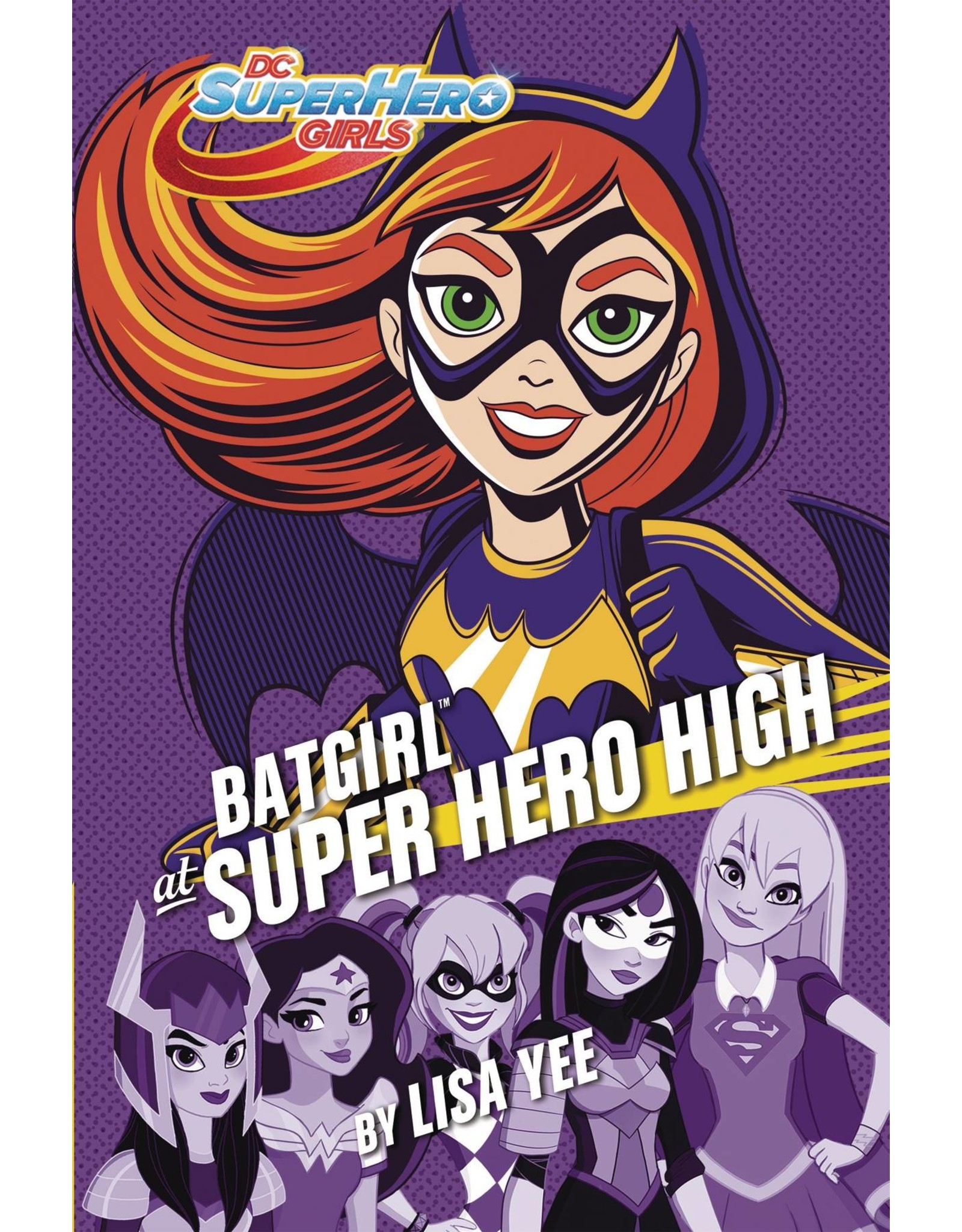 RANDOM HOUSE DC SUPER HERO GIRLS YR HC BATGIRL AT SUPER HERO HIGH