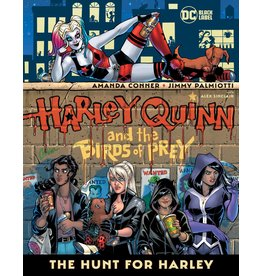 DC COMICS HARLEY QUINN AND THE BIRDS OF PREY THE HUNT FOR HARLEY HC