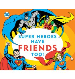 DOWNTOWN BOOKWORKS DC SUPER HEROES HAVE FRIENDS TOO!