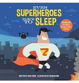 RANDOM HOUSE EVEN SUPERHEROES HAVE TO SLEEP BOARD BOOK