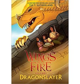 SCHOLASTIC INC. WINGS OF FIRE LEGENDS DRAGONSLAYER