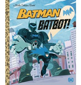 RANDOM HOUSE BATMAN BATBOT LITTLE GOLDEN BOOK