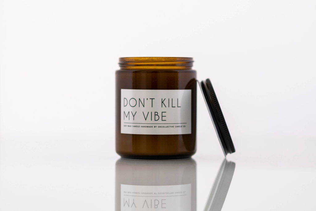Don't Kill My Vibe Candle