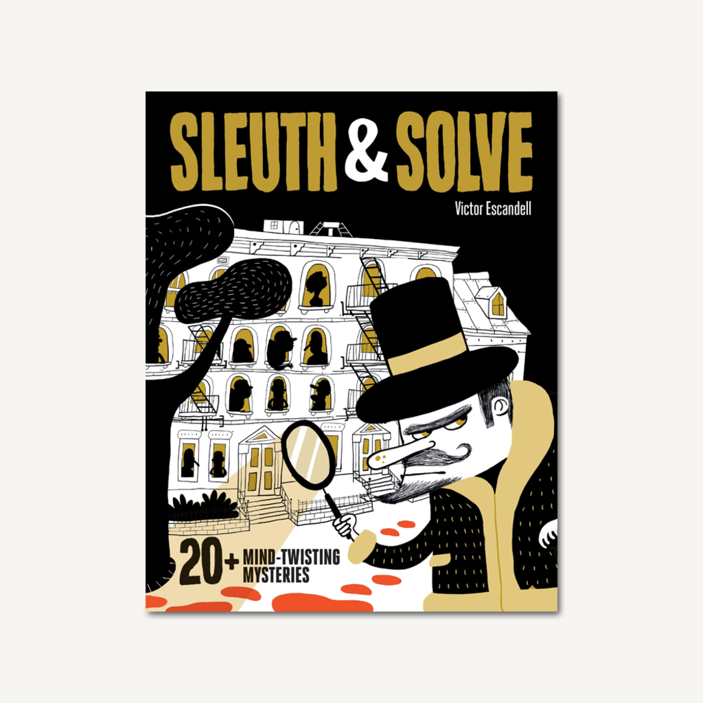 Chronicle Books Sleuth & Solve: 20+ Mind-Twisting Mysteries