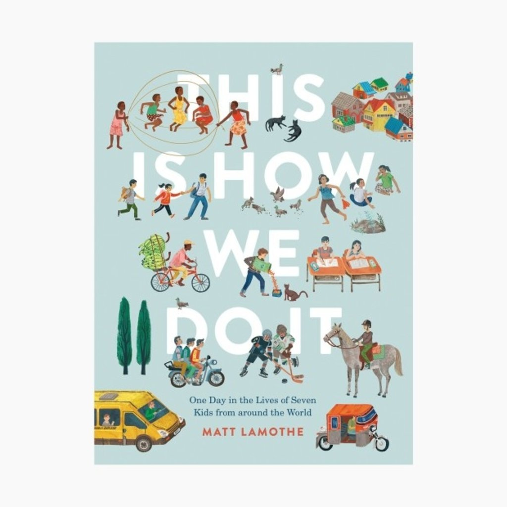 Chronicle Books This Is How We Do It: One Day in the Lives of Seven Kids