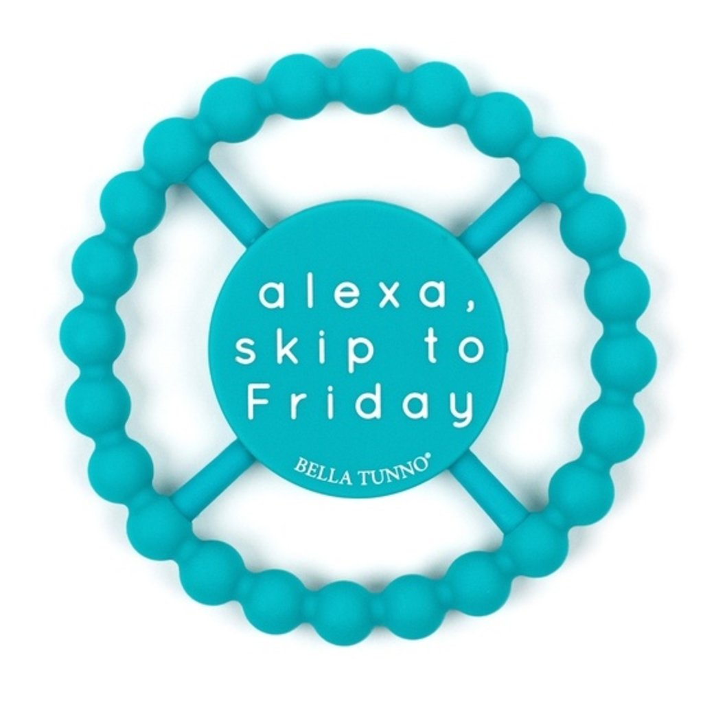 Bella Tunno Bella Tunno Teether - Alexa, Skip to Friday