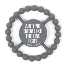 Bella Tunno Bella Tunno Teether - Aint No Dada Like the One I Got