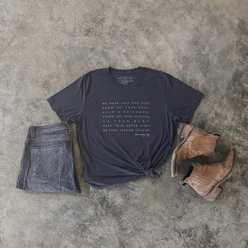 Matted Ink Live. Every Day. Tee