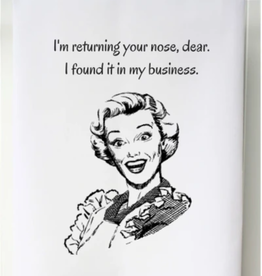 SOUTHERN SISTERS HOME Flour Sack Towel I'm Returning Your Nose