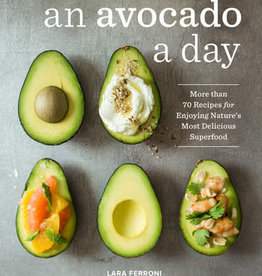 PENGUIN RANDOM HOUSE An Avocado a Day: More than 70 Recipes for Enjoying Nature's Most Delicious Superfood