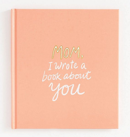 MOM - I WROTE A BOOK ABOUT YOU