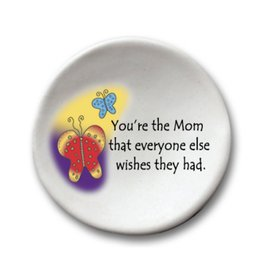 AUGUST CERAMICS ROUND DISH BUTTERFLIES: YOU'RE THE MOM...