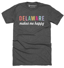 THE HOME T Delaware T-Shirt- Makes Me Happy