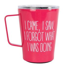 CAME SAW FORGOT COFFEE TUMBLER