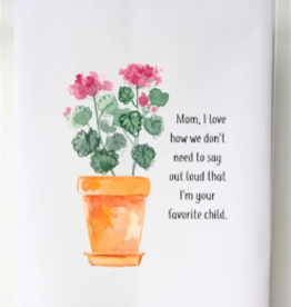 SOUTHERN SISTERS HOME Flour Sack Towel Mom...Favorite Child